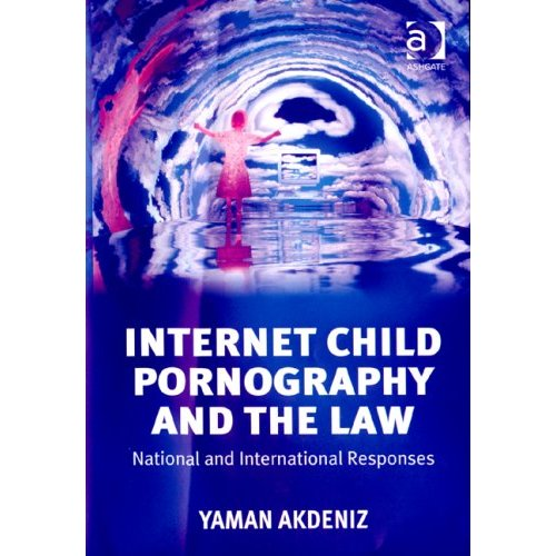 Internet Child Pornography and the Law: National and International Responses ...